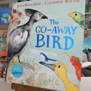 The Go Away Bird Illustrated Story Book for Children by Julia Donaldson